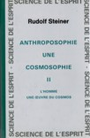 ANTHROPOSOPHIE, UNE COSMOSOPHIE, TOME 2